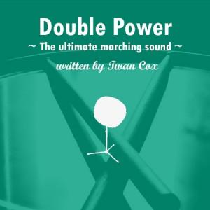 Double Power - Twan Cox -Drumband bladmuziek Slagwerk Muziek